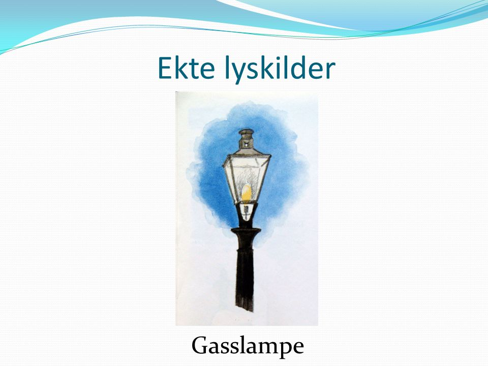 Ekte lyskilder Gasslampe