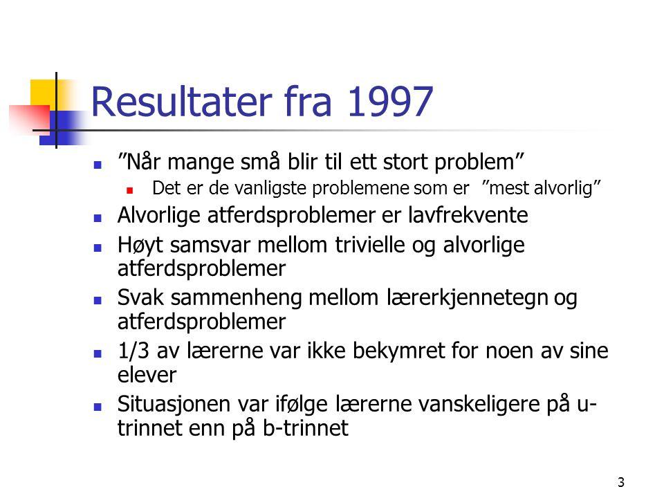 Resultater fra 1997 Når mange små blir til ett stort problem