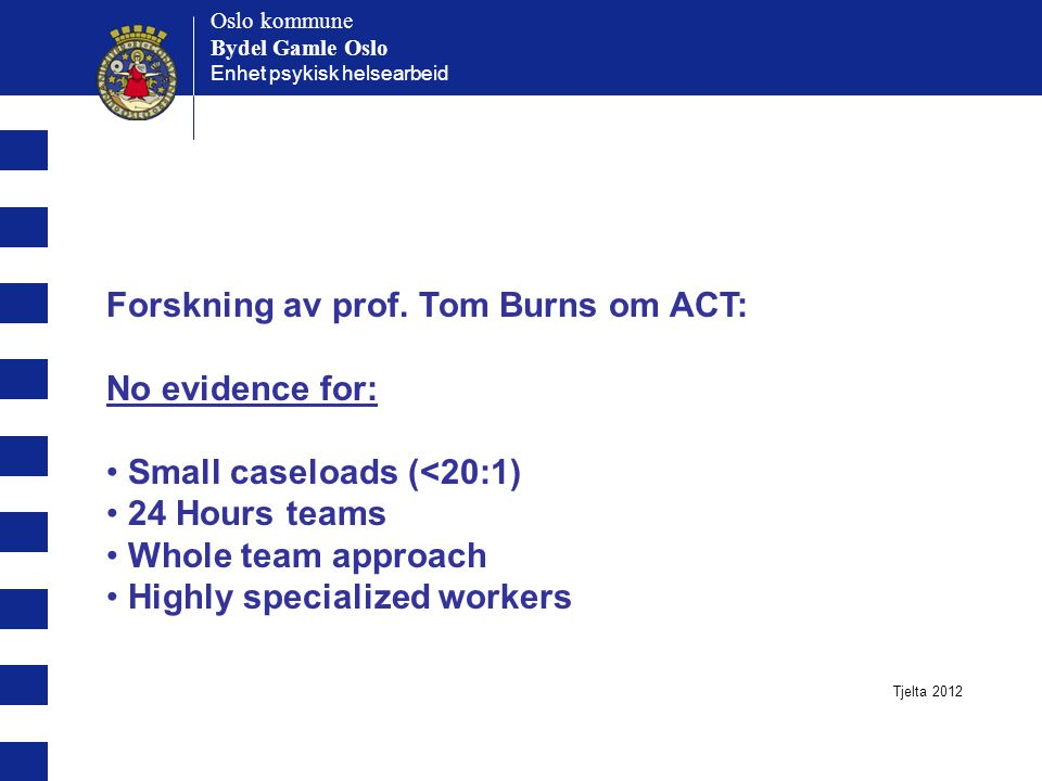 Forskning av prof. Tom Burns om ACT: No evidence for: