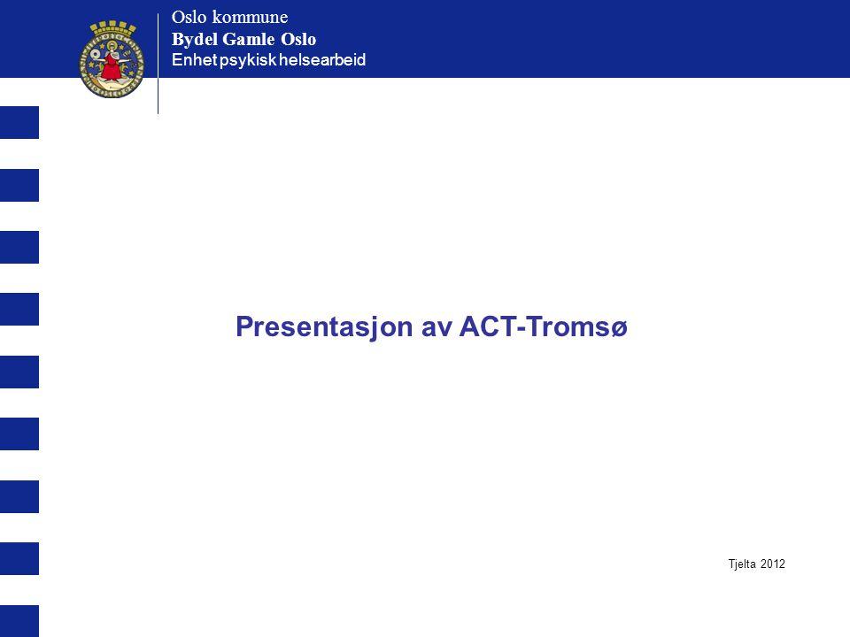 Presentasjon av ACT-Tromsø
