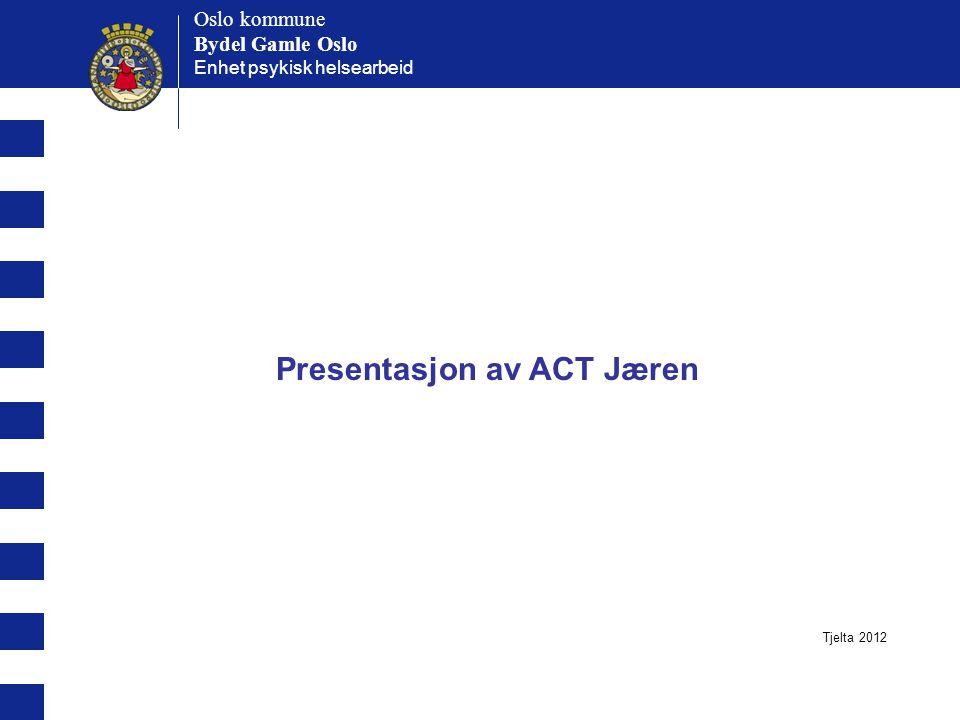 Presentasjon av ACT Jæren
