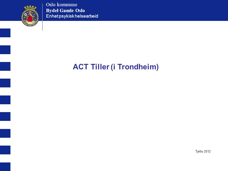 ACT Tiller (i Trondheim)