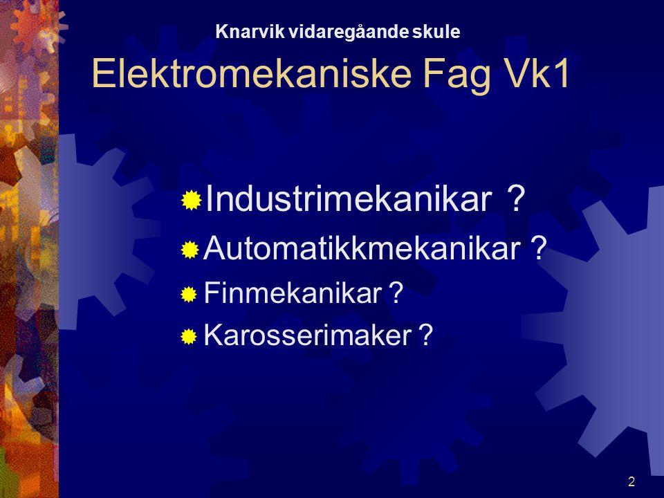 Knarvik vidaregåande skule Elektromekaniske Fag Vk1