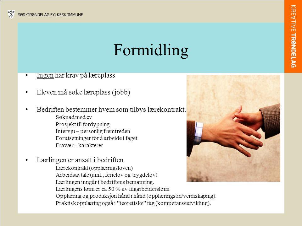 Formidling Ingen har krav på læreplass Eleven må søke læreplass (jobb)