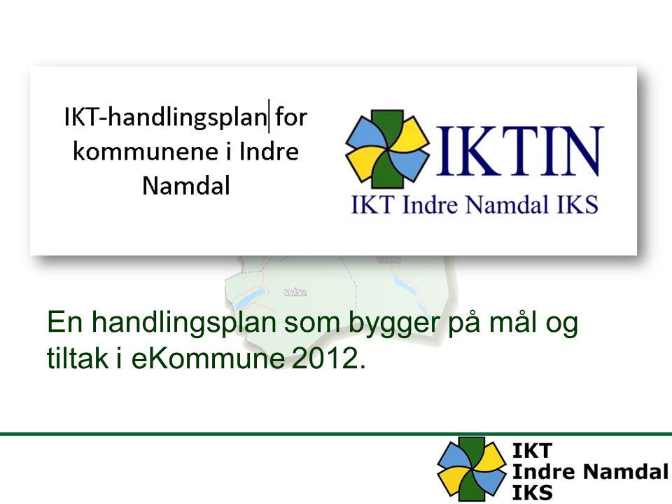 En handlingsplan som bygger på mål og tiltak i eKommune 2012.