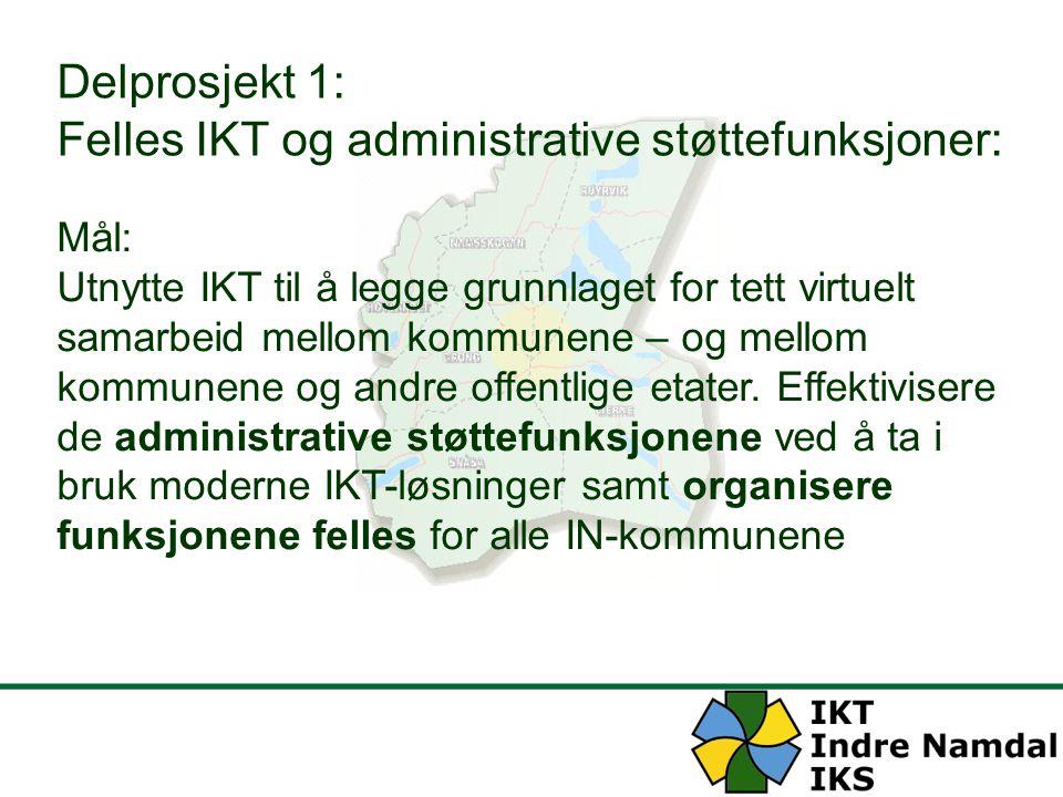 Delprosjekt 1: Felles IKT og administrative støttefunksjoner: