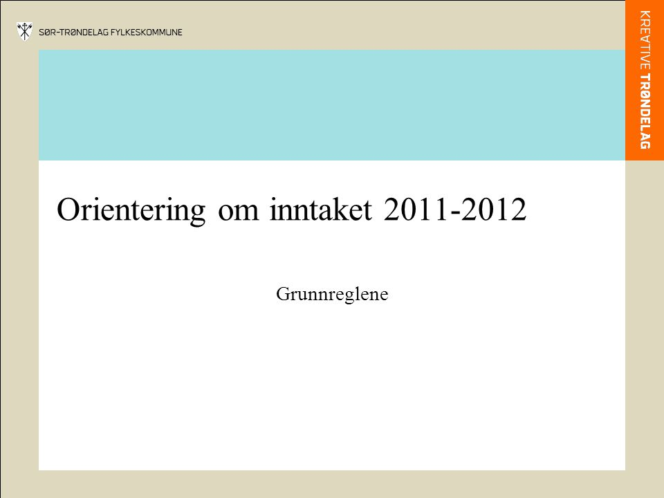 Orientering om inntaket 2011-2012
