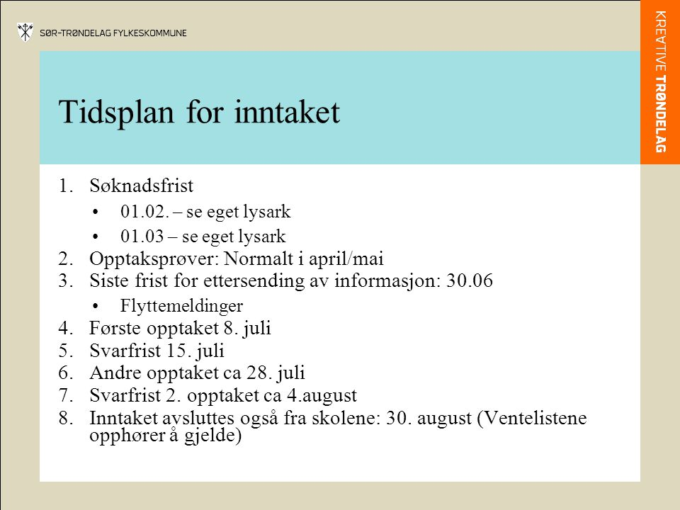 Tidsplan for inntaket Søknadsfrist Opptaksprøver: Normalt i april/mai