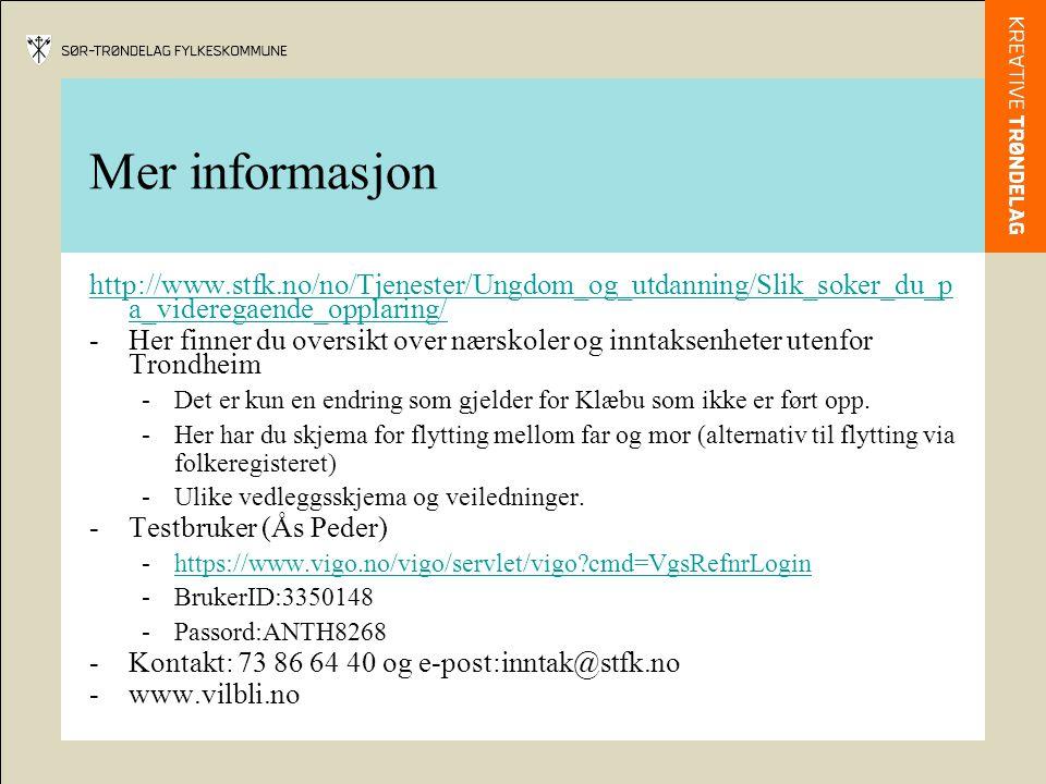 Mer informasjon http://www.stfk.no/no/Tjenester/Ungdom_og_utdanning/Slik_soker_du_pa_videregaende_opplaring/