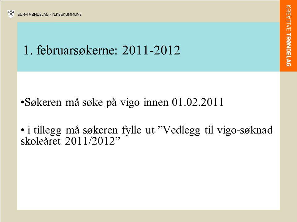 1. februarsøkerne: 2011-2012 Søkeren må søke på vigo innen 01.02.2011