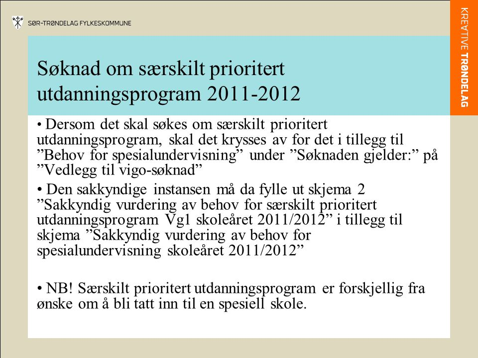 Søknad om særskilt prioritert utdanningsprogram 2011-2012