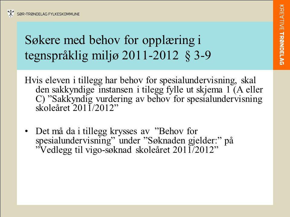 Søkere med behov for opplæring i tegnspråklig miljø 2011-2012 § 3-9