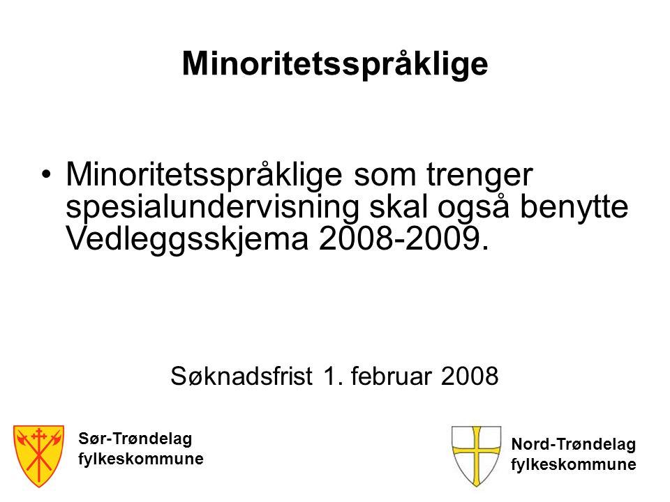 Minoritetsspråklige Minoritetsspråklige som trenger spesialundervisning skal også benytte Vedleggsskjema 2008-2009.