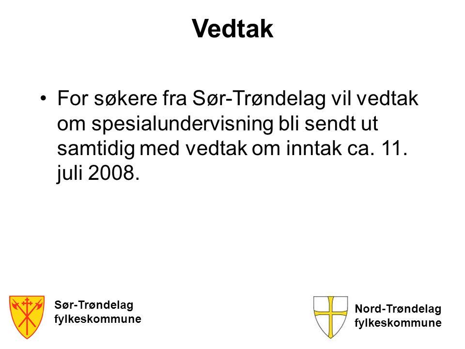 Vedtak For søkere fra Sør-Trøndelag vil vedtak om spesialundervisning bli sendt ut samtidig med vedtak om inntak ca. 11. juli 2008.