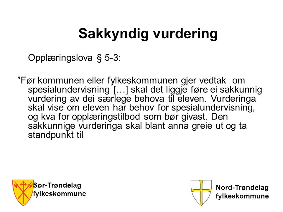 Sakkyndig vurdering Opplæringslova § 5-3: