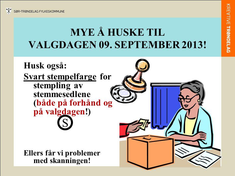 MYE Å HUSKE TIL VALGDAGEN 09. SEPTEMBER 2013!