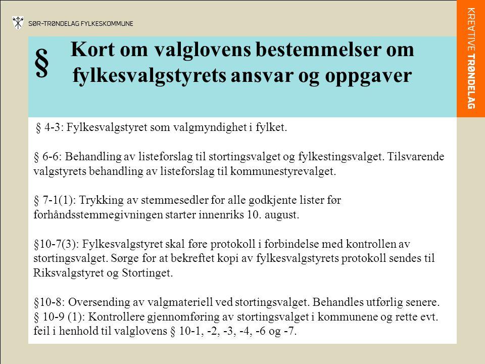 Kort om valglovens bestemmelser om fylkesvalgstyrets ansvar og oppgaver