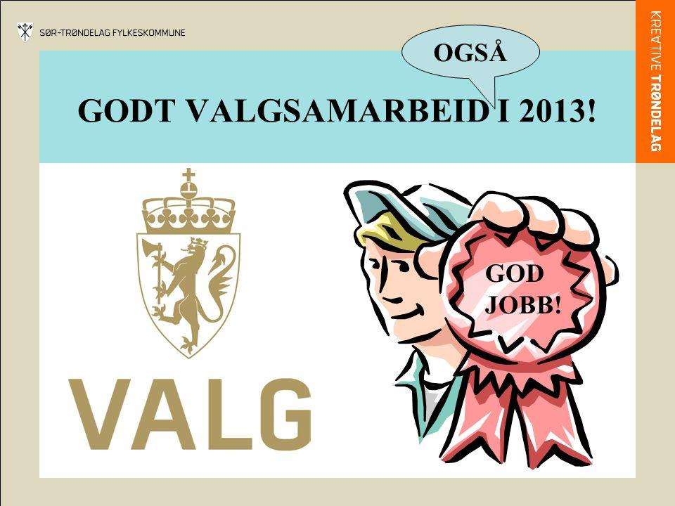 OGSÅ GODT VALGSAMARBEID I 2013! GOD JOBB!