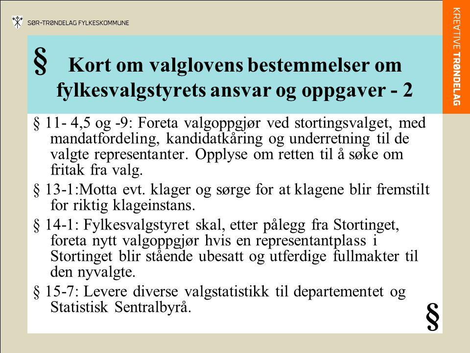 § Kort om valglovens bestemmelser om fylkesvalgstyrets ansvar og oppgaver - 2.