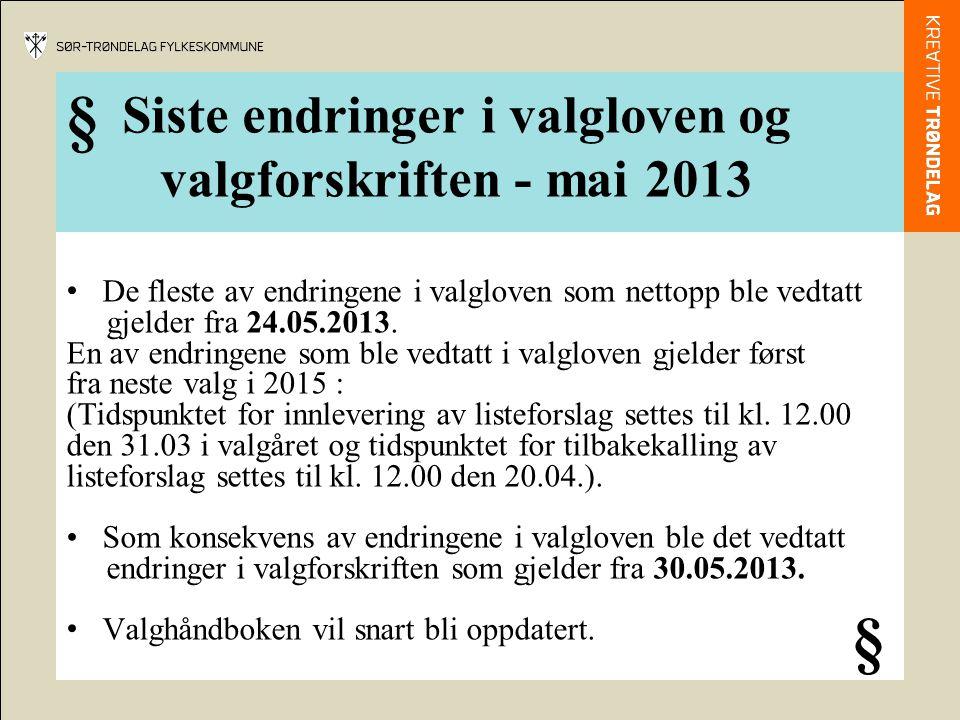 Siste endringer i valgloven og valgforskriften - mai 2013