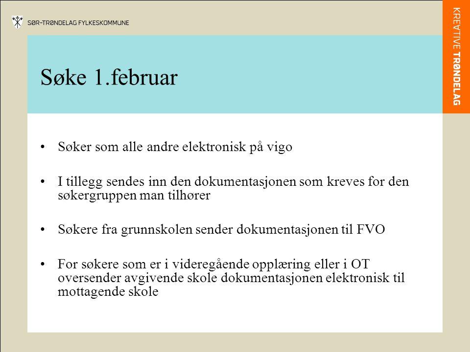 Søke 1.februar Søker som alle andre elektronisk på vigo