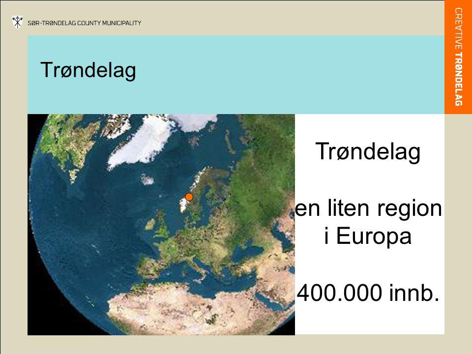 Trøndelag Trøndelag en liten region i Europa 400.000 innb.