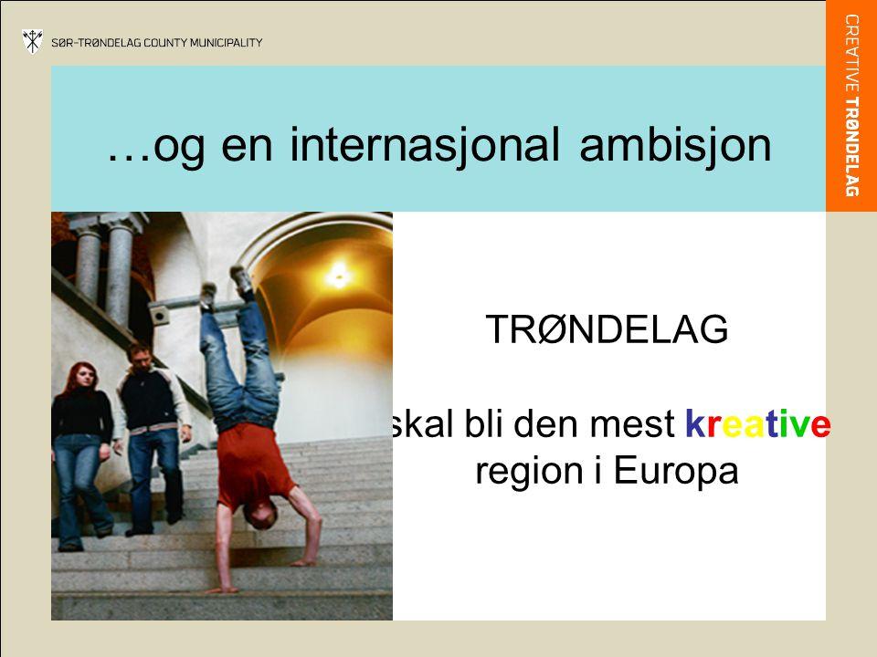 …og en internasjonal ambisjon