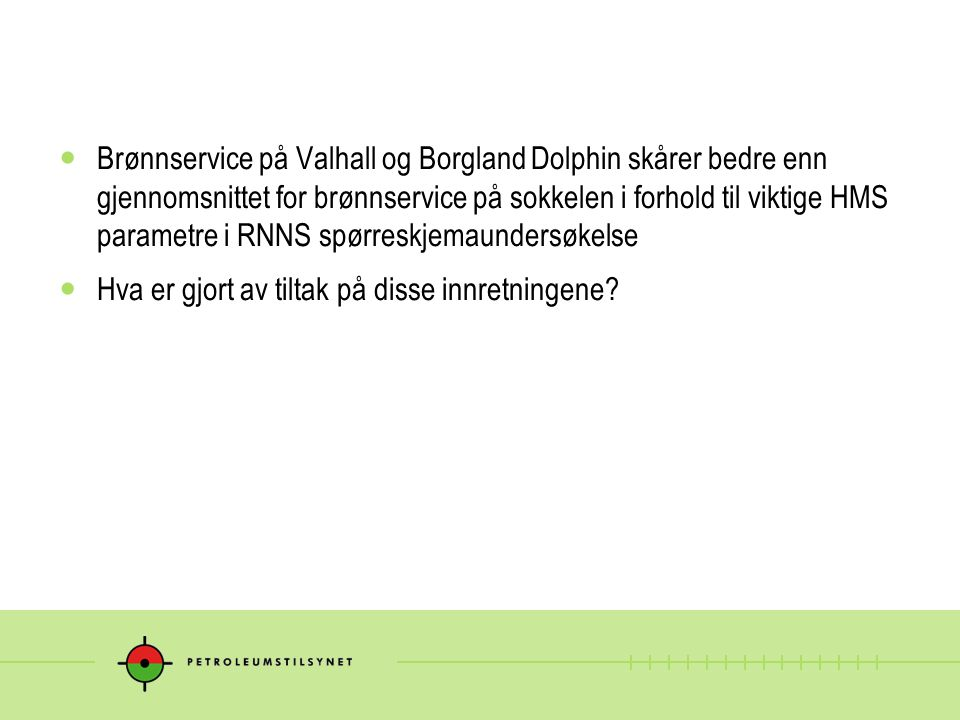 Brønnservice på Valhall og Borgland Dolphin skårer bedre enn gjennomsnittet for brønnservice på sokkelen i forhold til viktige HMS parametre i RNNS spørreskjemaundersøkelse