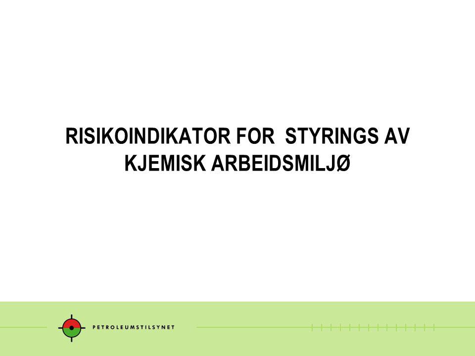 RISIKOINDIKATOR FOR STYRINGS AV KJEMISK ARBEIDSMILJØ
