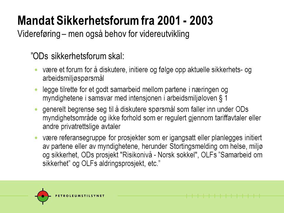 Mandat Sikkerhetsforum fra 2001 - 2003 Videreføring – men også behov for videreutvikling