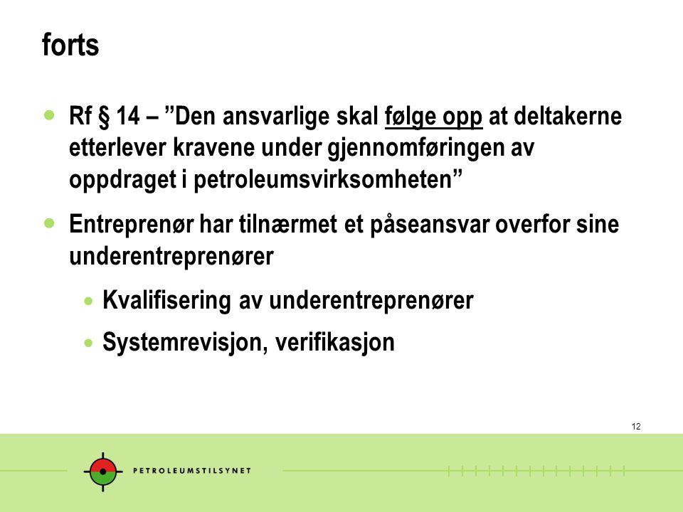forts Rf § 14 – Den ansvarlige skal følge opp at deltakerne etterlever kravene under gjennomføringen av oppdraget i petroleumsvirksomheten