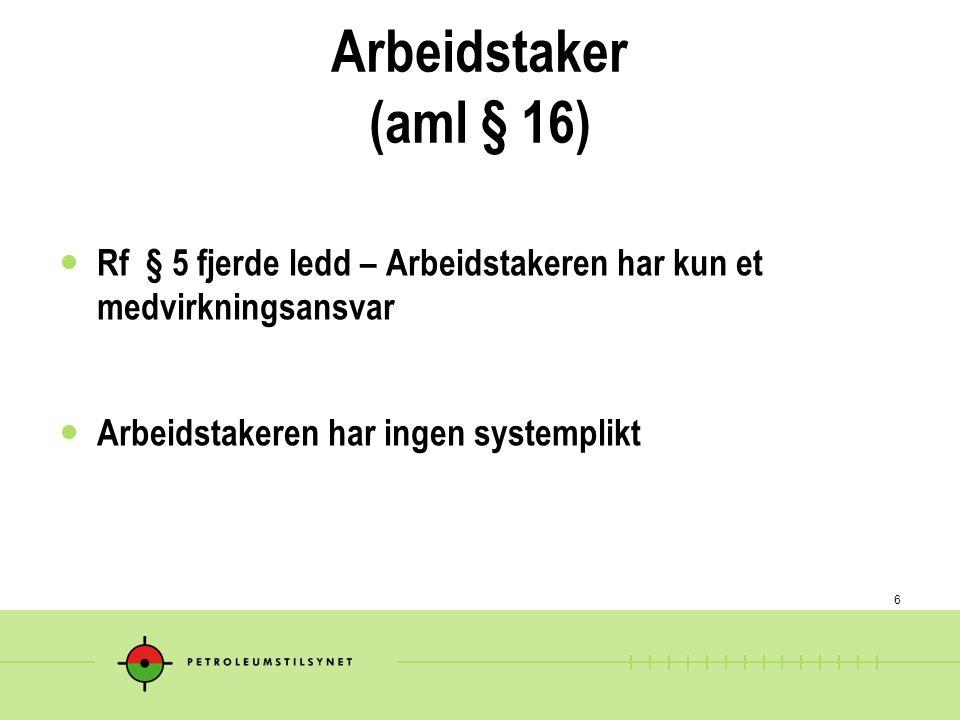 Arbeidstaker (aml § 16) Rf § 5 fjerde ledd – Arbeidstakeren har kun et medvirkningsansvar.