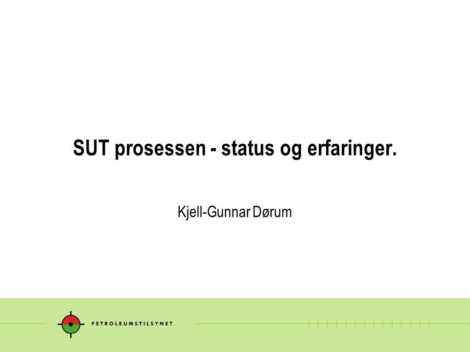 SUT prosessen - status og erfaringer.