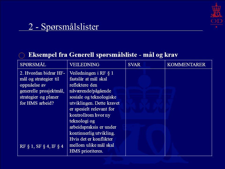 2 - Spørsmålslister Eksempel fra Generell spørsmålsliste - mål og krav