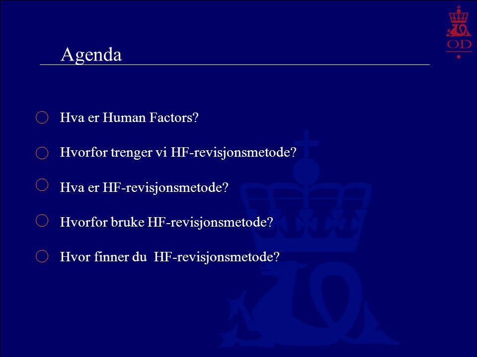 Agenda Hva er Human Factors Hvorfor trenger vi HF-revisjonsmetode