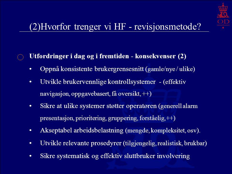 (2)Hvorfor trenger vi HF - revisjonsmetode