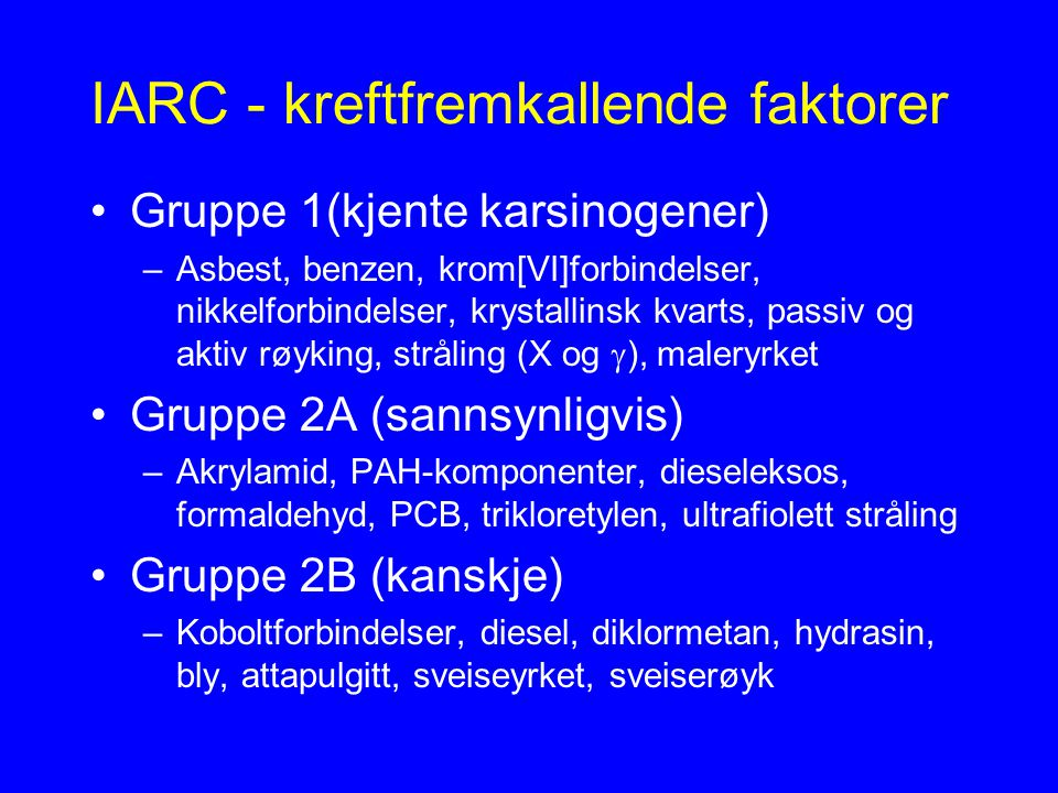 IARC - kreftfremkallende faktorer