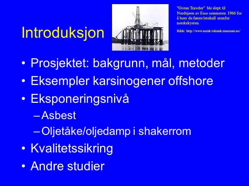 Introduksjon Prosjektet: bakgrunn, mål, metoder