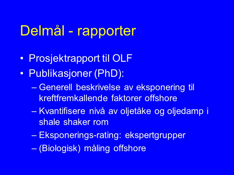 Delmål - rapporter Prosjektrapport til OLF Publikasjoner (PhD):