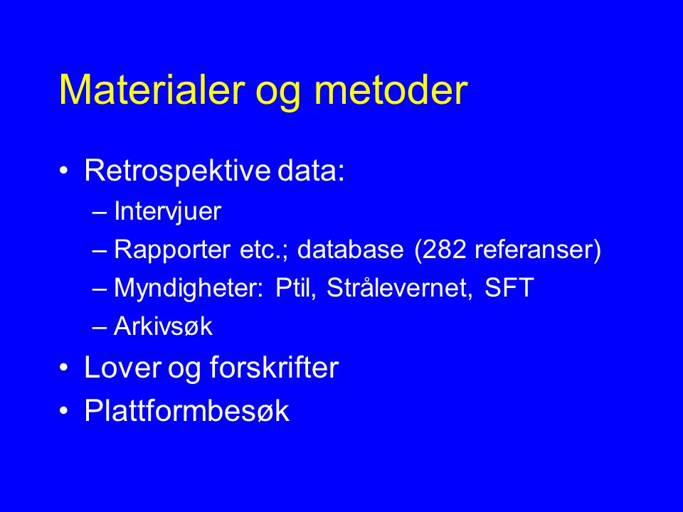 Materialer og metoder Retrospektive data: Lover og forskrifter