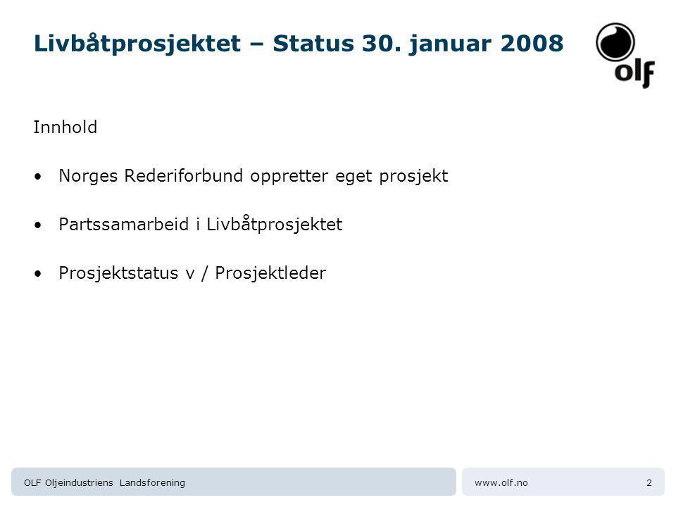 Livbåtprosjektet – Status 30. januar 2008