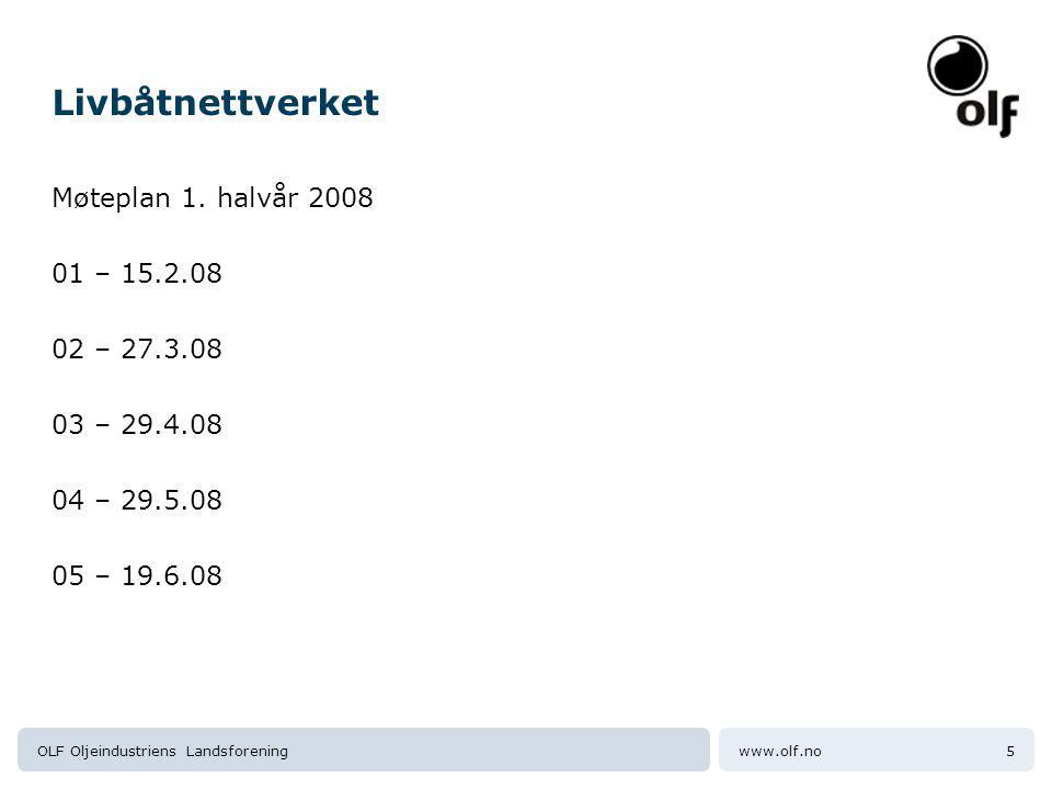 Livbåtnettverket Møteplan 1. halvår 2008 01 – 15.2.08 02 – 27.3.08