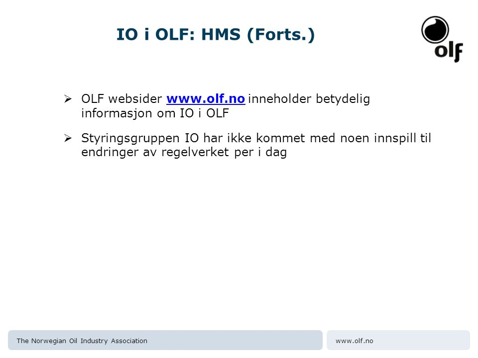 IO i OLF: HMS (Forts.) OLF websider www.olf.no inneholder betydelig informasjon om IO i OLF.