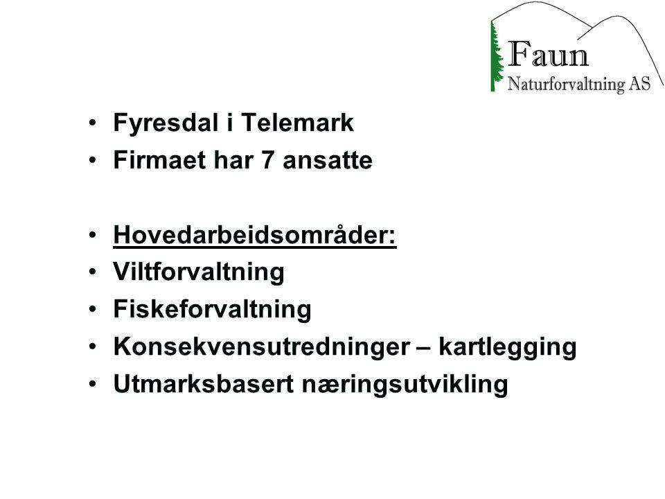 Fyresdal i Telemark Firmaet har 7 ansatte. Hovedarbeidsområder: Viltforvaltning. Fiskeforvaltning.