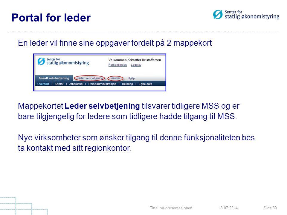 Portal for leder En leder vil finne sine oppgaver fordelt på 2 mappekort. Mappekortet Leder selvbetjening tilsvarer tidligere MSS og er.