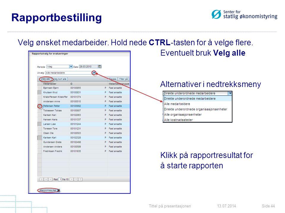 Rapportbestilling Velg ønsket medarbeider. Hold nede CTRL-tasten for å velge flere. Eventuelt bruk Velg alle.