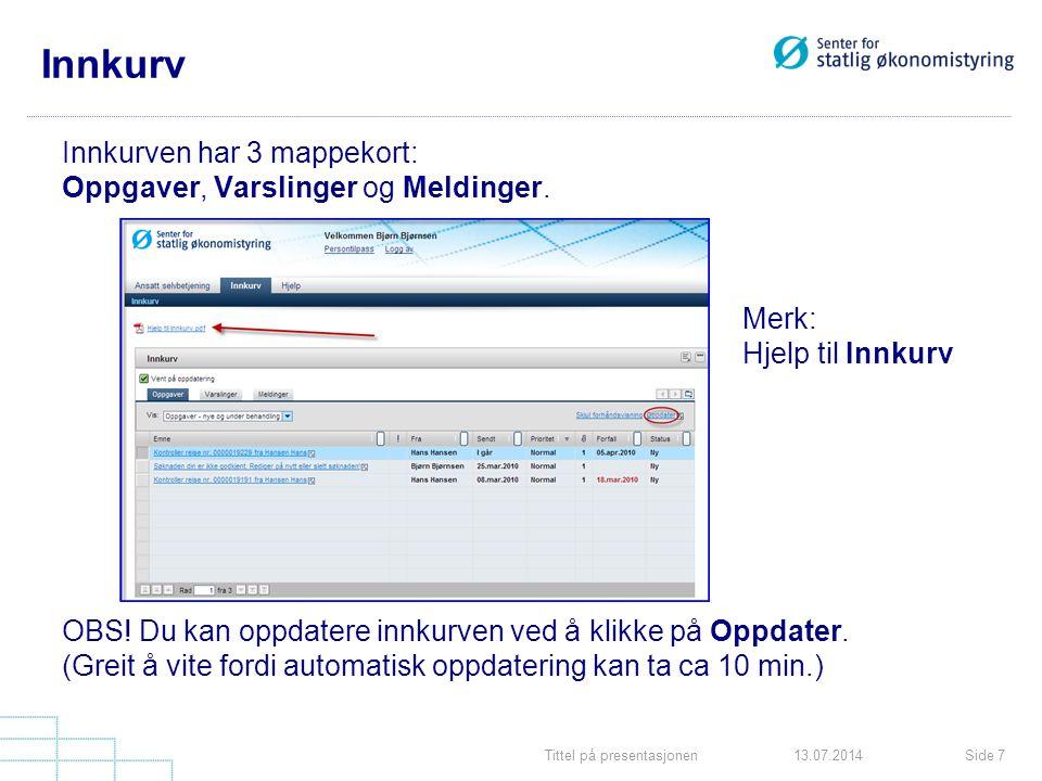 Innkurv Innkurven har 3 mappekort: Oppgaver, Varslinger og Meldinger.