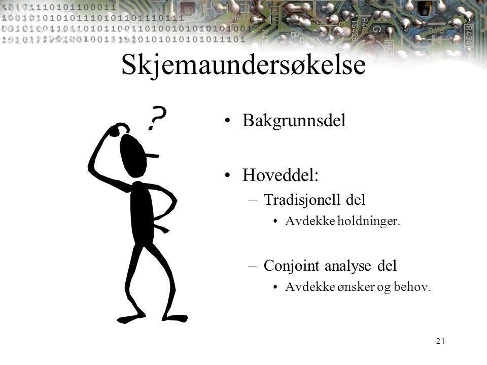 Skjemaundersøkelse Bakgrunnsdel Hoveddel: Tradisjonell del
