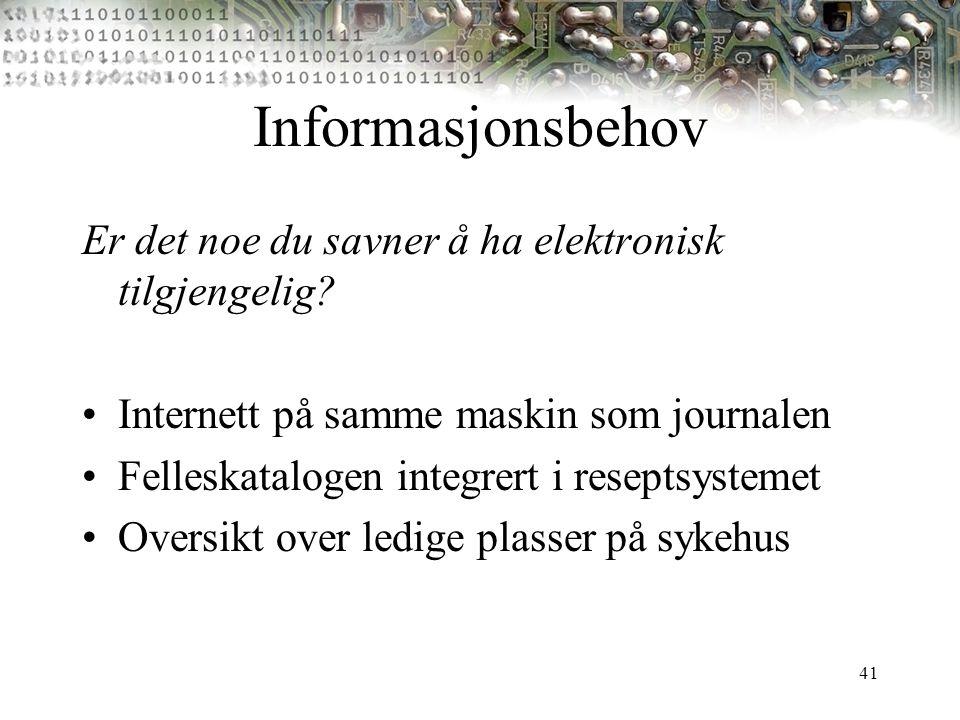Informasjonsbehov Er det noe du savner å ha elektronisk tilgjengelig