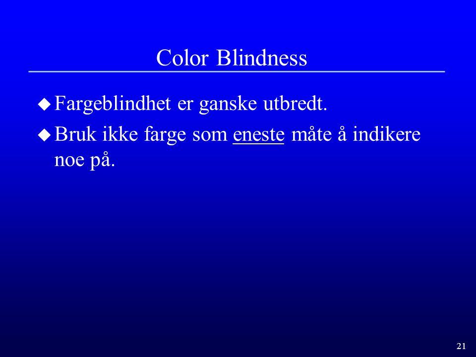 Color Blindness Fargeblindhet er ganske utbredt.